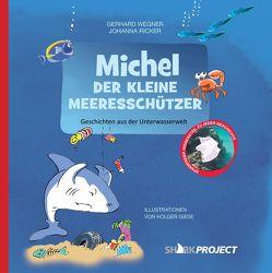Michel, der kleine Meeresschützer von Giese,  Holger, Ricker,  Johanna, SHARKPROJECT International e.V., Wegner,  Gerhard