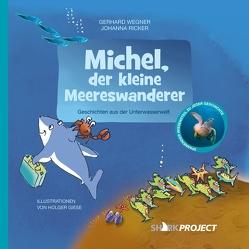 Michel, der kleine Meereswanderer von Giese,  Holger, Ricker,  Johanna, SHARKPROJECT International e.V., Wegner,  Gerhard