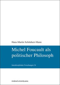 Michel Foucault als politischer Philosoph von Schönherr-Mann,  Hans-Martin