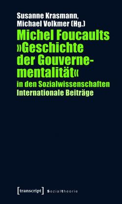 Michel Foucaults »Geschichte der Gouvernementalität« in den Sozialwissenschaften von Krasmann,  Susanne, Volkmer,  Michael