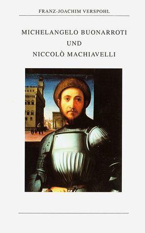 Michelangelo Buonarroti und Niccolò Machiavelli von Verspohl,  Franz J