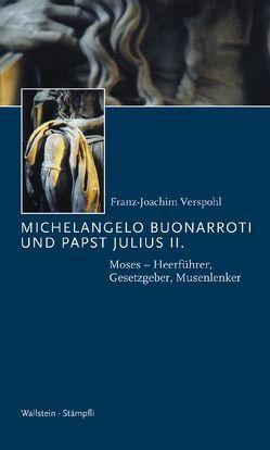 Michelangelo Buonarroti und Papst Julius II. von Verspohl,  Franz J