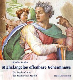 Michelangelos offenbare Geheimnisse von Streffer,  Walther