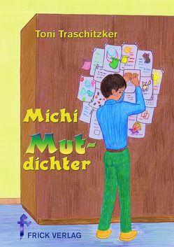 Michi Mutdichter von Traschitzker,  Toni