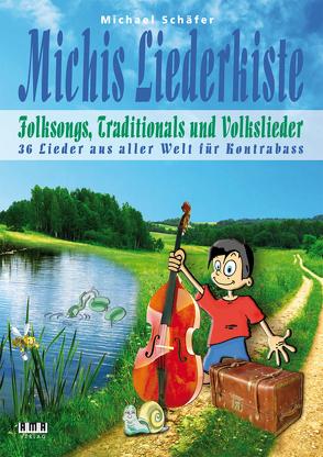 Michis Liederkiste: Folksongs, Traditionals und Volkslieder für Kontrabass von Schaefer,  Michael