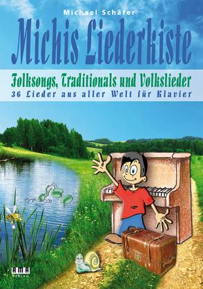 Michis Liederkiste: Folksongs, Volkslieder und Traditionals für Klavier von Schaefer,  Michael