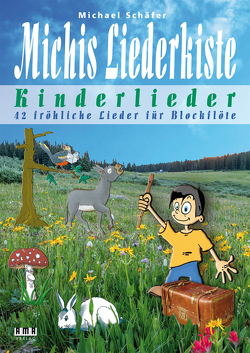 Michis Liederkiste: Kinderlieder für Blockflöte von Schaefer,  Michael