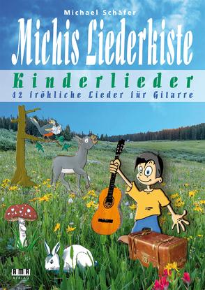 Michis Liederkiste: Kinderlieder für Gitarre von Schaefer,  Michael
