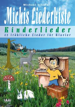 Michis Liederkiste: Kinderlieder für Klavier von Schaefer,  Michael