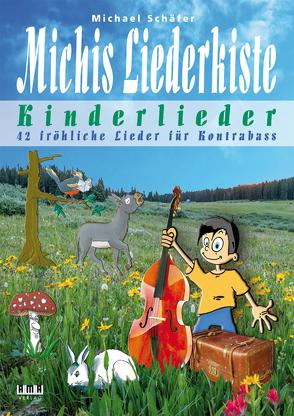 Michis Liederkiste: Kinderlieder für Kontrabass von Schaefer,  Michael
