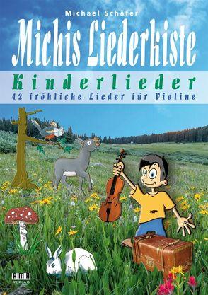 Michis Liederkiste: Kinderlieder für Violine von Schaefer,  Michael