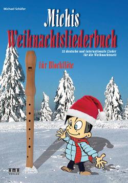 Michis Weihnachtsliederbuch für Blockflöte von Schaefer,  Michael