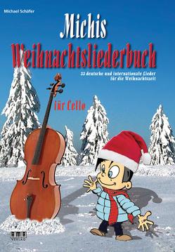 Michis Weihnachtsliederbuch für Cello von Schaefer,  Michael