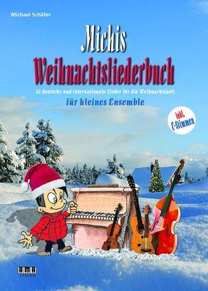 Michis Weihnachtsliederbuch für Ensemble von Schaefer,  Michael