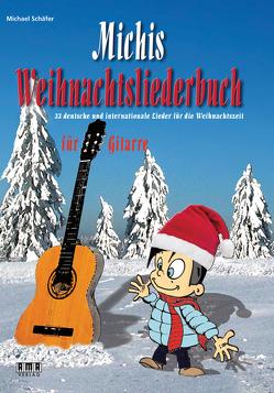 Michis Weihnachtsliederbuch für Gitarre von Schaefer,  Michael