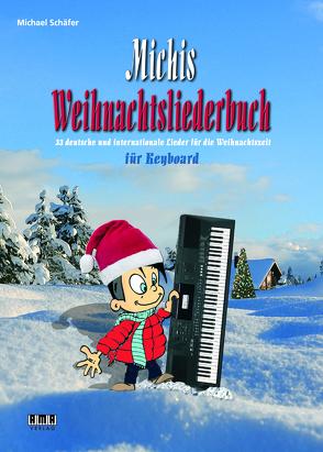 Michis Weihnachtsliederbuch für Keyboard von Schaefer,  Michael
