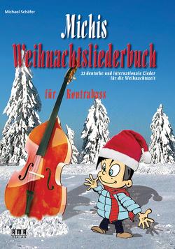 Michis Weihnachtsliederbuch für Kontrabass von Schaefer,  Michael