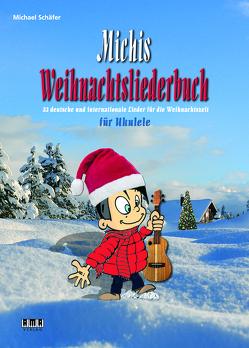 Michis Weihnachtsliederbuch für Ukulele von Schaefer,  Michael