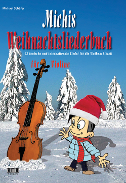 Michis Weihnachtsliederbuch für Violine von Schaefer,  Michael