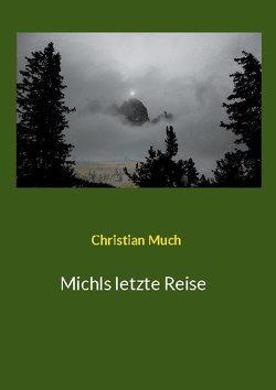Michls letzte Reise von Much,  Christian