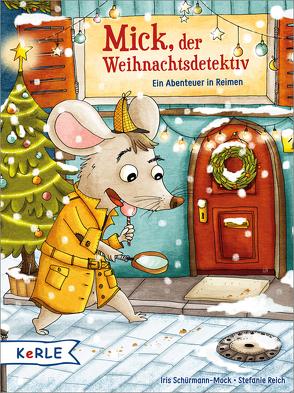 Mick, der Weihnachtsdetektiv von Reich,  Stefanie, Schürmann-Mock,  Iris