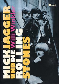 Mick Jagger und die Rolling Stones von Winkler,  Willi