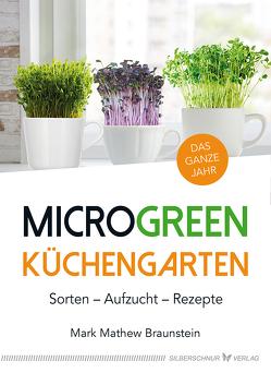 MicroGreen Küchengarten von Braunstein,  Mark Mathew