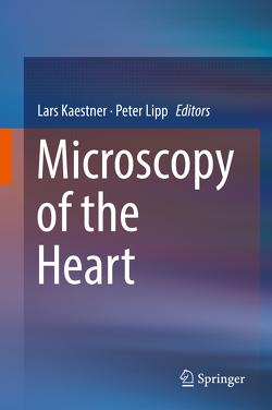 Microscopy of the Heart von Kaestner,  Lars, Lipp,  Peter