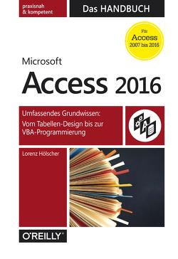 Microsoft Access 2016 – Das Handbuch von Hölscher,  Lorenz