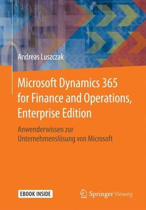 Microsoft Dynamics 365 for Finance and Operations, Enterprise Edition von Luszczak,  Andreas