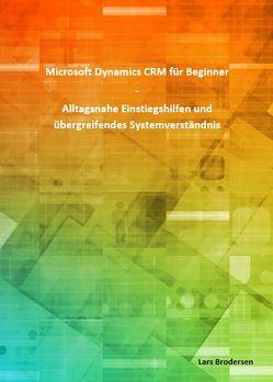 Microsoft Dynamics CRM für Beginner (DIN A4) von Brodersen,  Lars
