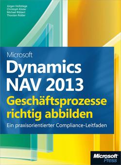 Microsoft Dynamics NAV 2013 – Geschäftsprozesse richtig abbilden von Holtstiege,  Jürgen, Köster,  Christoph, Ribbert,  Michael, Ridder,  Thorsten