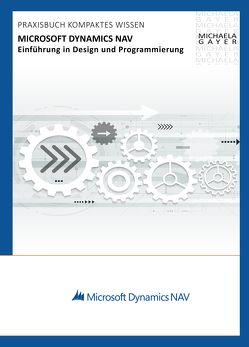 Microsoft Dynamics NAV 2017 – Einführung in Design und Programmierung von Gayer,  Michaela, MBST-Books