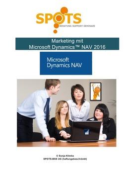Microsoft Dynamics™ NAV2016 / Marketing mit NAV 2016/Bd. 2 von Klimke,  Sonja