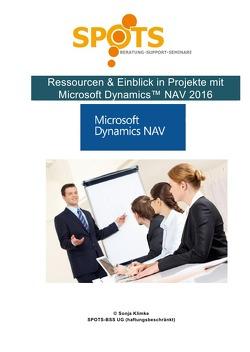Microsoft Dynamics™ NAV2016 / Ressourcen & Einblick in Projekte mit Microsoft Dynamics™ NAV2016/Bd. 8 von Klimke,  Sonja