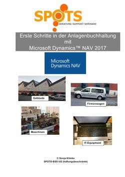 Microsoft Dynamics™ NAV2017 / Erste Schritte mit der Anlagenbuchhaltung inMicrosoft Dynamics™ NAV2017/Bd. 9 von Klimke,  Sonja