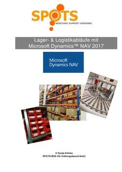 Microsoft Dynamics™ NAV2017 / Lager- & Logistikabläufe mit Microsoft Dynamics™ NAV2017/Bd. 5 von Klimke,  Sonja