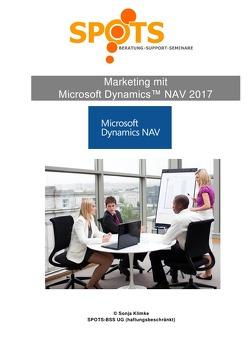 Microsoft Dynamics™ NAV2017 / Marketing mit Microsoft Dynamics™ NAV2017/Bd. 2 von Klimke,  Sonja