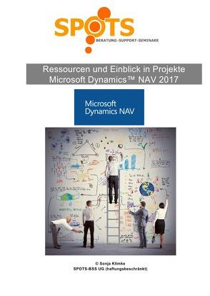 Microsoft Dynamics™ NAV2017 / Ressourcen & Einblick in Projekte mit Microsoft Dynamcis™ NAV2017/Bd. 8 von Klimke,  Sonja