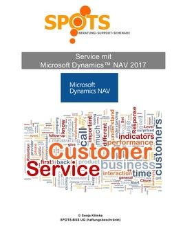 Microsoft Dynamics™ NAV2017 / Service mit Microsoft Dynamics™ NAV2017/Bd. 7 von Klimke,  Sonja