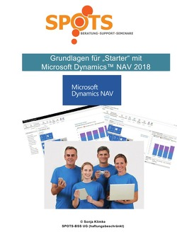 Microsoft Dynamics™ NAV2018 / Grundlagen für STARTER mit Microsoft Dynamics™ NAV2018/Bd. 1 von Klimke,  Sonja