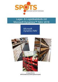 Microsoft Dynamics™ NAV2018 / Lager- & Logistikabläufe mit Microsoft Dynamics™ NAV2018/Bd. 5 von Klimke,  Sonja