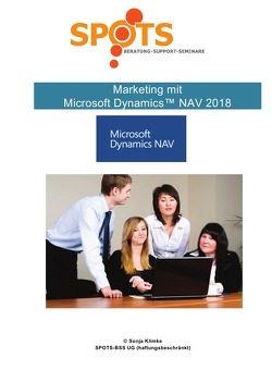 Microsoft Dynamics™ NAV2018 / Marketing mit Microsoft Dynamics™ NAV/Bd. 2 von Klimke,  Sonja