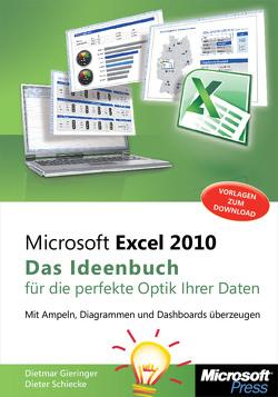 Microsoft Excel 2010 – Das Ideenbuch für die perfekte Optik Ihrer Daten von Gieringer,  Dietmar, Schiecke,  Dieter