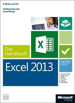 Microsoft Excel 2013 – Das Handbuch (Buch + E-Book) von Arendt-Theilen,  Frank, Gieringer,  Dietmar, Hügemann,  Hildegard, Pfeifer,  Eckehard, Schuster,  Helmut, Thehos,  Andreas