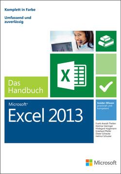 Microsoft Excel 2013 – Das Handbuch von Arendt-Theilen,  Frank, Gieringer,  Dietmar, Hügemann,  Hildegard, Pfeifer,  Eckehard, Schiecke,  Dieter, Schuster,  Helmut