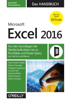 Microsoft Excel 2016 – Das Handbuch von Arendt-Theilen,  Frank, Gieringer,  Dietmar, Hügemann,  Hildegard, Petri,  Dominik, Pfeifer,  Eckehard