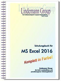 Microsoft Excel 2016 – Schulungsbuch mit Übungen von Schiessl,  Peter