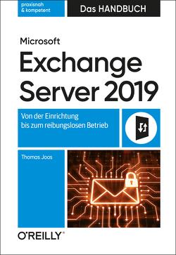 Microsoft Exchange Server 2019 – Das Handbuch von Joos,  Thomas