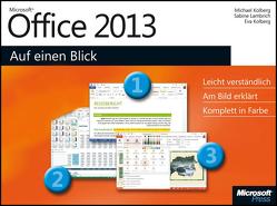 Microsoft Office 2013 auf einen Blick von Kolberg,  Eva, Kolberg,  Michael, Lambrich,  Sabine